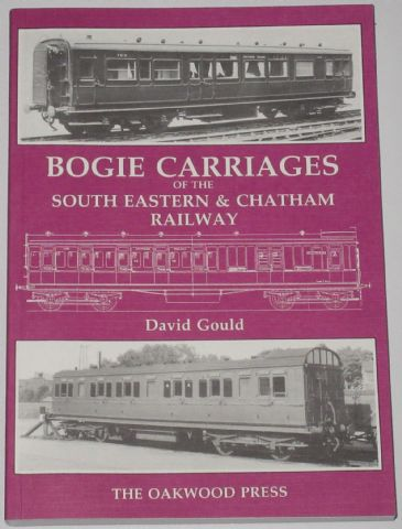 Bogie Carriages of the South Eastern & Chatham Railway, by David Gould